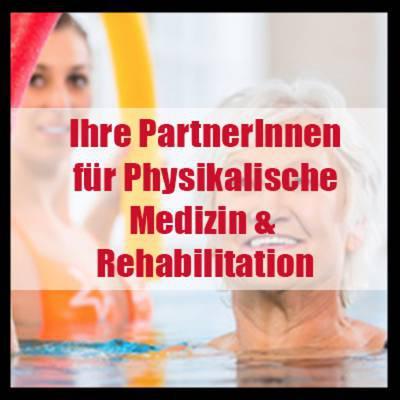 Ihre PartnerInnen für Physikalische Medizin &Allgemeine Rehabilitation
