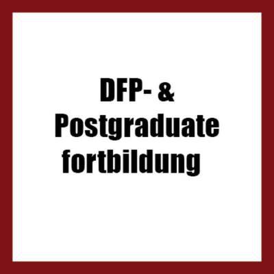 DFP- & POSTGRADUATE FORTBILDUNG