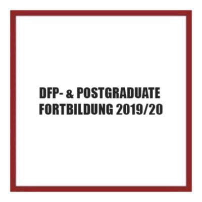 DFP- & POSTGRADUATE FORTBILDUNG 2019/20
