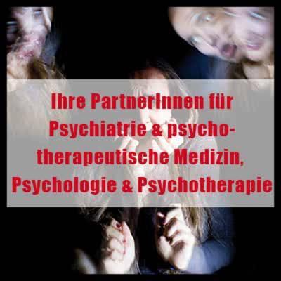 Ihre PartnerInnen für Psychiatrie & psychotherapeutische Medizin, Psychologie & Psychotherapie