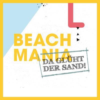BEACHMANIA: DA GLÜHT DER SAND!