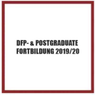 DFP- & POSTGRADUATE-FORTBILDUNG 2019/20